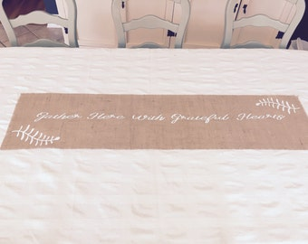 "Burlap table runner 12""x48""  Gather Here With Grateful Hearts!"