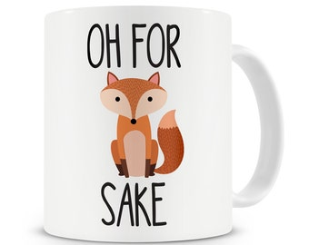 Oh For Fox Sake Mug Funny Humorous Co Worker Gift Zero Fox Given Mug Fox Coffee Mug Fox Travel Mug Funny Fox Mug Fox Sake Mug Rude Fox Mug