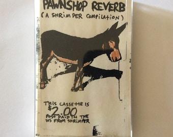 PAWNSHOP REVERB compilation cassette (Shrimper)