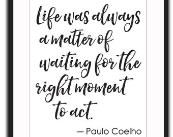 Right moment - quote - printable - instant download! Coelho
