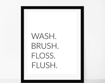 Wash Brush Floss Flush sign, Bathroom Printable, Bathroom Decor, Bathroom Prints, Instant Download, Bathroom signs