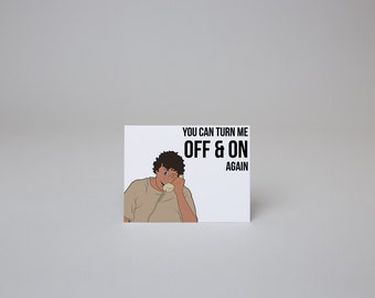 You Can Turn Me Off & On Again - IT Crowd Card