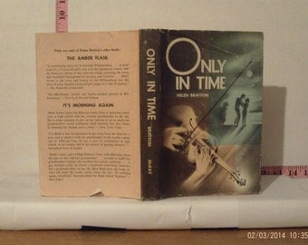 Only In Time by Helen Bratton 1967 Hardcover Dust Jacket