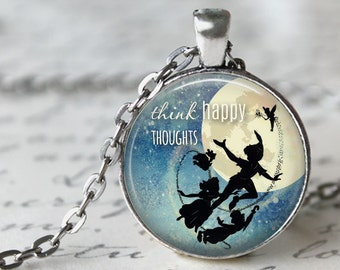 Think Happy Thoughts - Peter Pan Quote Pendant, Necklace or Key Chain