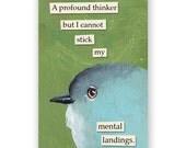 Profound Thinker Magnet - Bird - Humor - Gift - Mincing Mockingbird - Stocking Stuffer