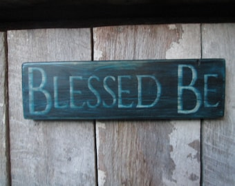 Primitive Wood Sign Blessed Be Cabin Rustic Hippie Boho Wicca Country Turquoise Cottage Decor Dorm !!