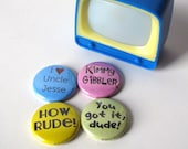 Full House - Television Show - Quotes - 1990's - buttons or magnets (set of 4)