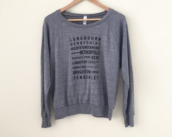 OVERSTOCK SALE - size SMALL- Pride and Prejudice Locations - slouchy screen printed sweatshirt - Jane Austen