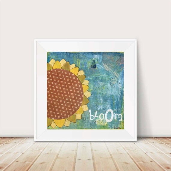 Sunflower art print. Original Flower art. Bloom where you're planted. Bloom art. Square Mixed media art. Inspirational art