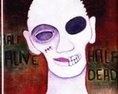 Half Alive Half Dead