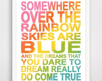 Somewhere Over The Rainbow, inspirational print, Wizard of Oz, somewhere over the rainbow print, nursery art, playroom poster, baby gift