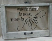 Vinyl Lettering decal Where there is Hope and Where there is Faith  Decal only windows not included