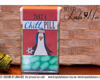 Tic Tac Take a CHILL Pill Penguin - Printable - Party - Craft Fair - Favors - Quote - Party Favors - Candy - Tic Tacs - Label - Christmas