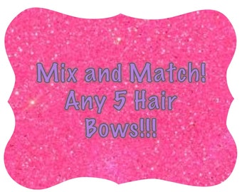 Special Price - Pick any 5 ribbon hair bows!!!  Mix and Match!!!