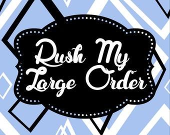 Rush Order Upgrade - Large Order