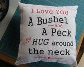 Pillow Cover - I Love You a Bushel and a Peck -