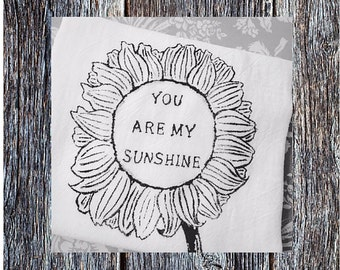Sunflower flour sack tea towel, you are my sunshine, rustic wedding gift idea, hostess gift idea, kitchen towel