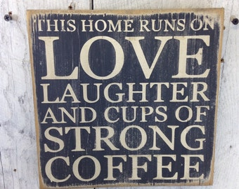 Love Laughter Strong Coffee Wood Sign, Kitchen Wall Decor, Coffee Sign, Rustic Wall Decor, Painted Wood Sign, Love Laughter, Wood Plaque