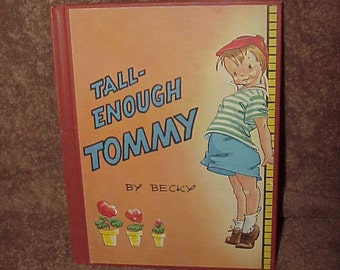 1946--Tall-Enough Tommy--By Becky--Hardcover--Children's Story Book--Great Illustrations