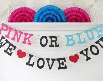Pink Or Blue We Love You Banner - 5 Inch Letters with Hearts - Gender Reveal Banner Gender Reveal Party Baby Shower Decor Baby Shower Banner