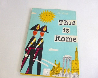 This is Rome M. Sasek Vintage 1973 Reprint Children's Book Rome Italy Landmarks History Geography Ciao Bella