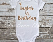 1/2 Birthday Half Birthday Baby Girl Name Bodysuit Outfit Gold Glitter Customized Custom Name Personalized Crown 6 months Lola Bean Clothing