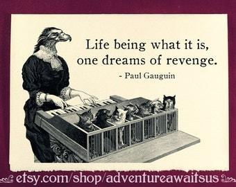 Revenge - Greeting Card - Victorian illustration bird lady playing cat piano life steampunk snarky dark humor paul gauguin birthday present