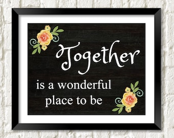 Together Is A Wonderful Place To Be Printable, Instant Download, Wedding Gift, Newlywed Gift, Wedding Art, Home Decor Art, Housewarming Gift