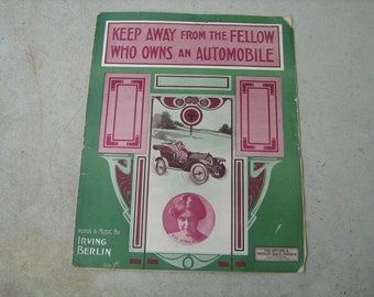 1912  vintage sheet music  (  keep away from the fellow who ownes an automobile  )