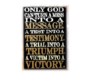 Only God can turn a mess into a message... wood sign typography subway art