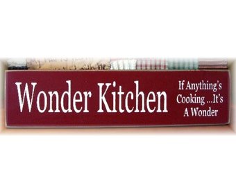 Wonder Kitchen If anythings cooking its a wonder primitive wood sign