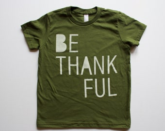 Be Thankful kids Thanksgiving top, boys or girls clothing, kids graphic tee, give thanks, modern kids shirt, thankful heart, kids t-shirt
