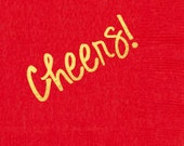 Cheers! Pack of 100 Metallic gold foil stamped plush napkins with Cheers!  Lots of color choices.