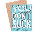 Funny Birthday Card - You Don't Suck