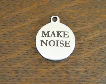 MAKE NOISE Custom Laser Engraved Stainless Steel Charm CC122