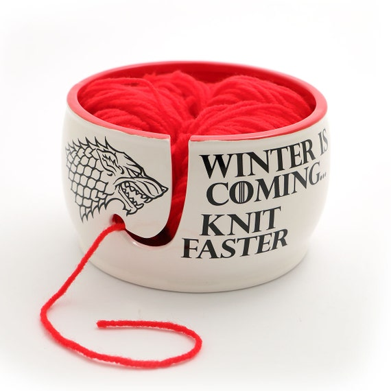 Knitting Or Crocheting Faster : Game of thrones winter is coming knit faster yarn bowl