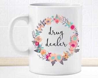 Classy Funny Drug Dealer Mug