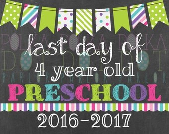 Last Day of 4 Year Old Preschool Sign Printable - 2016-2017 School Year - Green Bunting Banner Chalkboard Sign - Instant Download