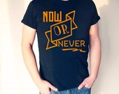 Now or never fit men's tshirt