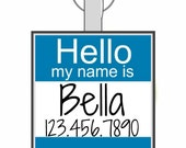 "The Original ""Hello My Name Is"" Personalized Dog ID Pet Tag Custom Pet Tag You Choose Tag Size & Colors -As Seen In Modern Dog Mag"