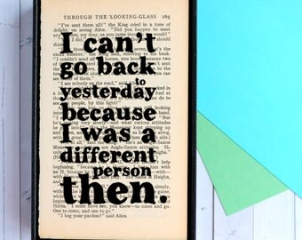 Alice in Wonderland Quote - Book Lover Gift - Wall Art - Home Decor - Framed Art - I Can't Go Back To Yesterday - Book Art - Typographic Art