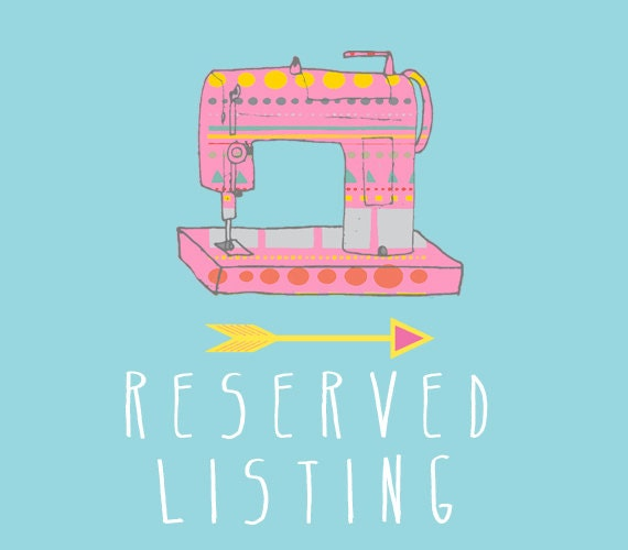 RESERVED listing especially for Megan and Wendy