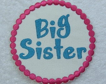 Big Sister Patch Fabric Embroidered Iron On Applique Patch Ready to Ship