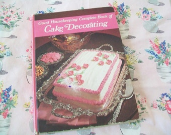 SALE - Good Housekeeping Complete Book of Cake Decorating, 1970s