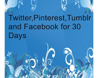 Twitter,Pinterest,Tumblr and Facebook for 30 Days-I will pin up to 50 items to My Pinterest.
