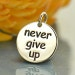 Sterling Silver Message Pendant - Never Give Up, C1804, Stamped Charms