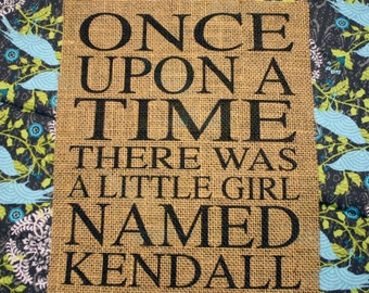 Once Upon A Time There Was A Little Girl Named - Personalized Burlap Print