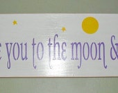 Wooden Sign I love you to the moon and back Inspirational Quote You Pick Colors 6 x 18