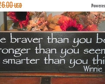 ON SALE TODAY Quotes You are Braver Than You Believe Stronger .. Classic Winnie The Pooh Wood Sign