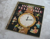 How To Tell Time A Little Golden Book 1957 Vintage First Edition By Jane Werner Watson, Illustrated By Eleanor Dart, Children Teaching Aid